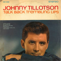 Johnny Tillotson - Talk Back Trembling Lips