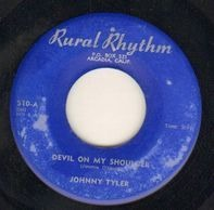 Johnny Tyler - Devil On My Shoulder / If I'm To Bear The Name