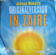 Johnny Wakelin - In Zaire / You Got The Bug
