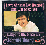 Johnny Young - Every Christian Lion Hearted Man Will Show You / Epitaph To Mr. Simon, Sir
