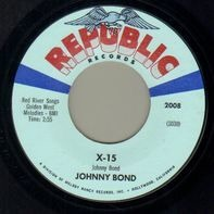Johnny Bond - X-15 / The Way A Star Is Born