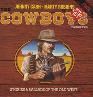 Johnny Cash ♦ Marty Robbins - The Cowboys, Volume Two, Stories & Ballads Of The Old West