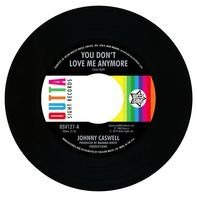Johnny Caswell - You Don't Love Me Anymore / I.O.U.