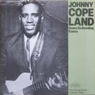Johnny Copeland - Down On Bending Knees - The Early Days Volume Two