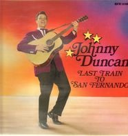Johnny Duncan - Last Train to San Fernando
