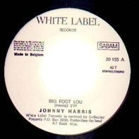 Johnny Harris - Big Foot Lou / Move Over Rover