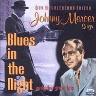 Johnny Mercer - Blues in the Night