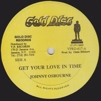 Johnny Osbourne / Penny Ranking - Get Your Love In Time / Swear