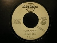 Johnny Otis - Skunk (Booty)