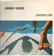 Johnny Rivers - Borrowed Time