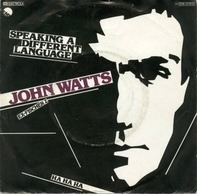 John Watts - Speaking A Different Language