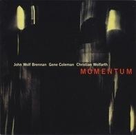 John Wolf Brennan / Gene Coleman / Christian Wolfarth : Momentum - Momentum
