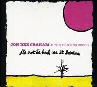 Jon Dee Graham - It's Not As Bad As It..