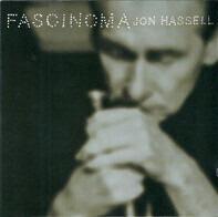 Jon Hassell - Fascinoma