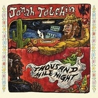 JONAH TOLCHIN - Thousand Mile Night