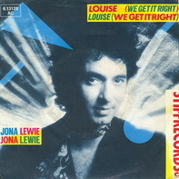 Jona Lewie - Louise (We Get It Right) / It Never Will Go Wrong