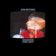Joni Mitchell - Shadows and Light