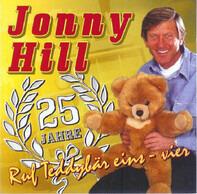 Jonny Hill - 25 Jahre (Ruf Teddybär Eins-Vier)