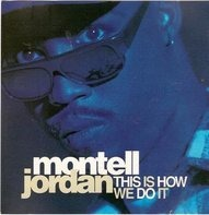 Montell Jordan - This Is How We Do It