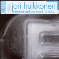 Jori Hulkkonen - Selkäsaari Tracks - Episode 1