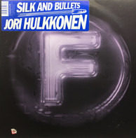 Jori Hulkkonen - Silk And Bullets