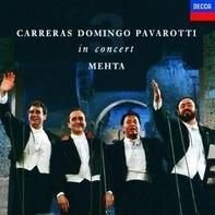 José Carreras / Placido Domingo / Luciano Pavarotti - In Concert