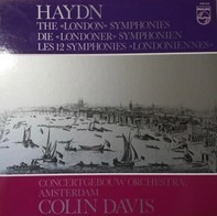 Joseph Haydn / Sir Colin Davis , Concertgebouw Chamber Orchestra - The 'London' Symphonies