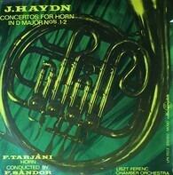 Joseph Haydn , Tarjáni Ferenc , Frigyes Sándor , Liszt Ferenc Chamber Orchestra - Concertos For Horn In D Major Nos. 1-2
