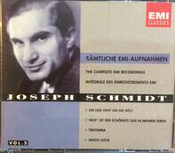 Joseph Schmidt - Sämtliche Emi-Aufnahmen / Complete Emi Recordings, Vol. 2