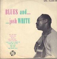 Josh White - Blues And...  Josh White
