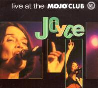 Joyce - Live At The Mojo Club