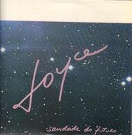 Joyce - Saudade Do Futuro