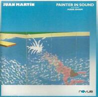 Juan Martin - Painter in Sound