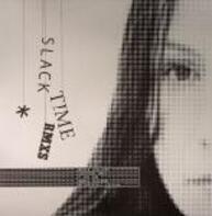 Judith Juillerat - SLACK TIME REMIXES (ARK/T.FEHLMANN)
