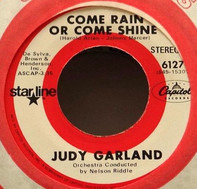 Judy Garland - Come Rain Or Come Shine / Rock-A-Bye Your Baby With A Dixie Melody