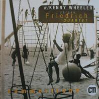 Jürgen Friedrich Quartet W/ Kenny Wheeler - Summerflood