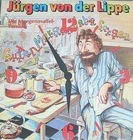 Jürgen Von Der Lippe - Guten Morgen Liebe Sorgen (Die Morgenmuffel-Version)