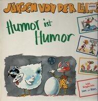 Jürgen Von Der Lippe - Humor Ist Humor