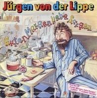 Jürgen Von Der Lippe - Guten Morgen Liebe Sorgen / Wie Wir Männer So Sind