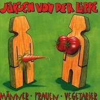 Jürgen Von Der Lippe - Männer · Frauen · Vegetarier