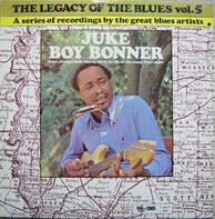 Juke Boy Bonner - The Legacy Of The Blues Vol. 5