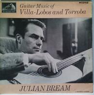 Julian Bream , Heitor Villa-Lobos , Federico Moreno Torroba - Guitar Music Of Villa-Lobos And Torroba