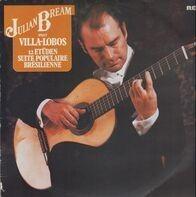 Julian Bream - Villa-Lobos - 12 Etüden / Suite Populaire Bresilienne