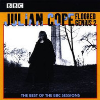 Julian Cope - Floored Genius 2 - Best Of The BBC Sessions 1983-91