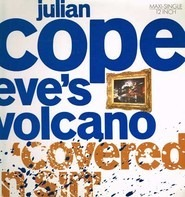 Julian Cope - Eve's Volcano (Covered In Sin)