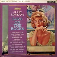 Julie London - Love on the Rocks
