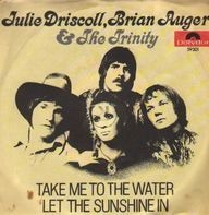Julie Driscoll, Brian Auger & The Trinity - Take Me To The Water / Let The Sunshine In