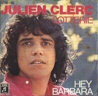 Julien Clerc - Lotterie / Hey Barbara