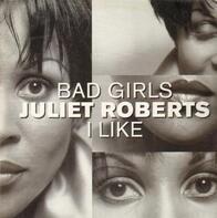 Juliet Roberts - Bad Girls I Like