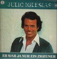 Julio Iglesias - Er war ja nur ein Zigeuner